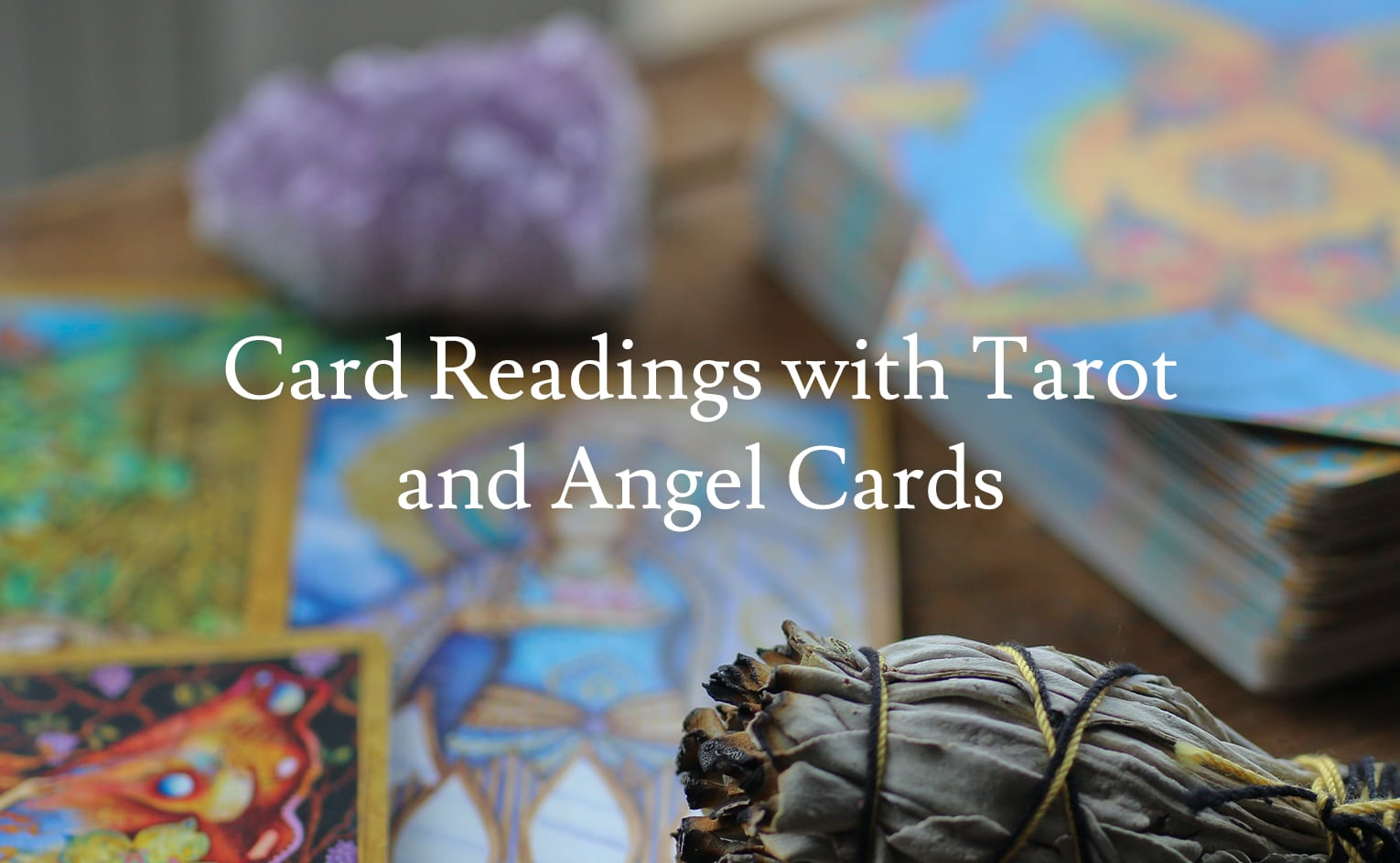 Card Readings with Tarot and Angel Cards