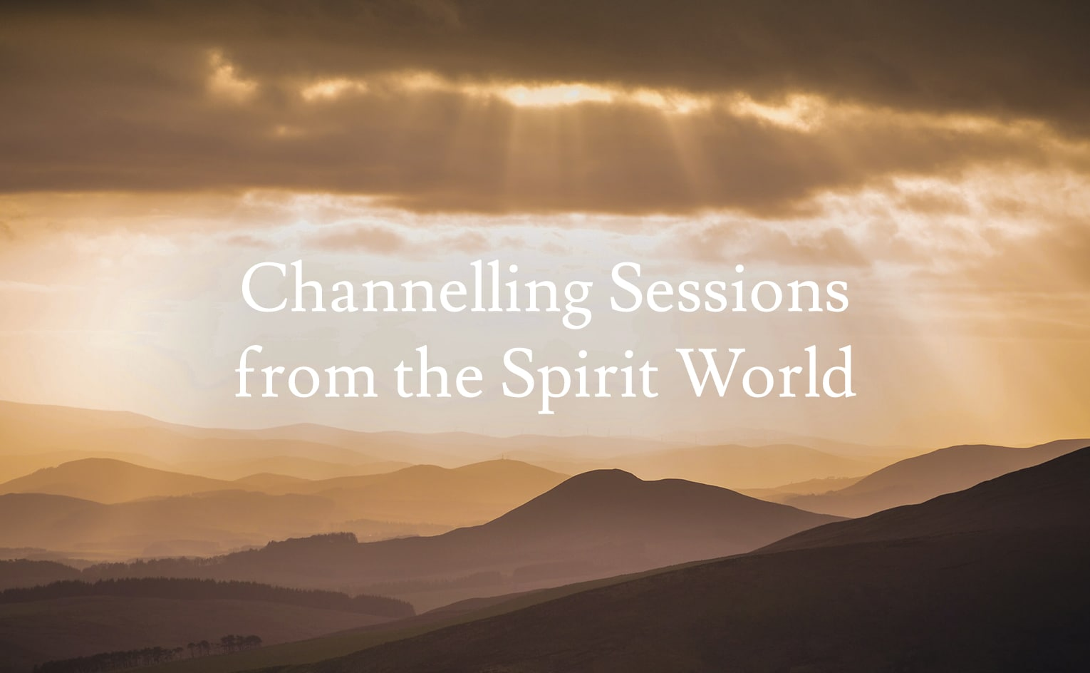 Channelling Sessions from the Spirit World