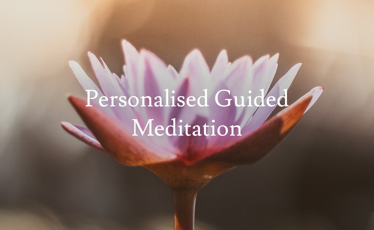 Personalised Guided Meditation